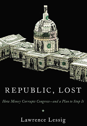 """Republic, Lost"" by Lawrence Lessig"
